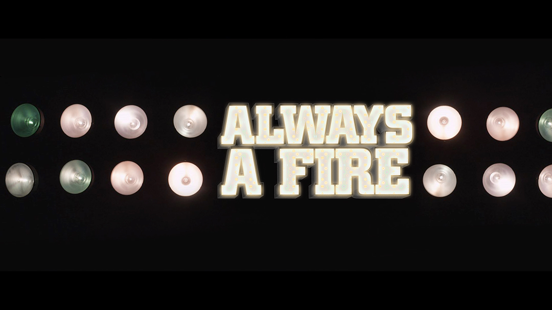 Always A Fire - Main Title